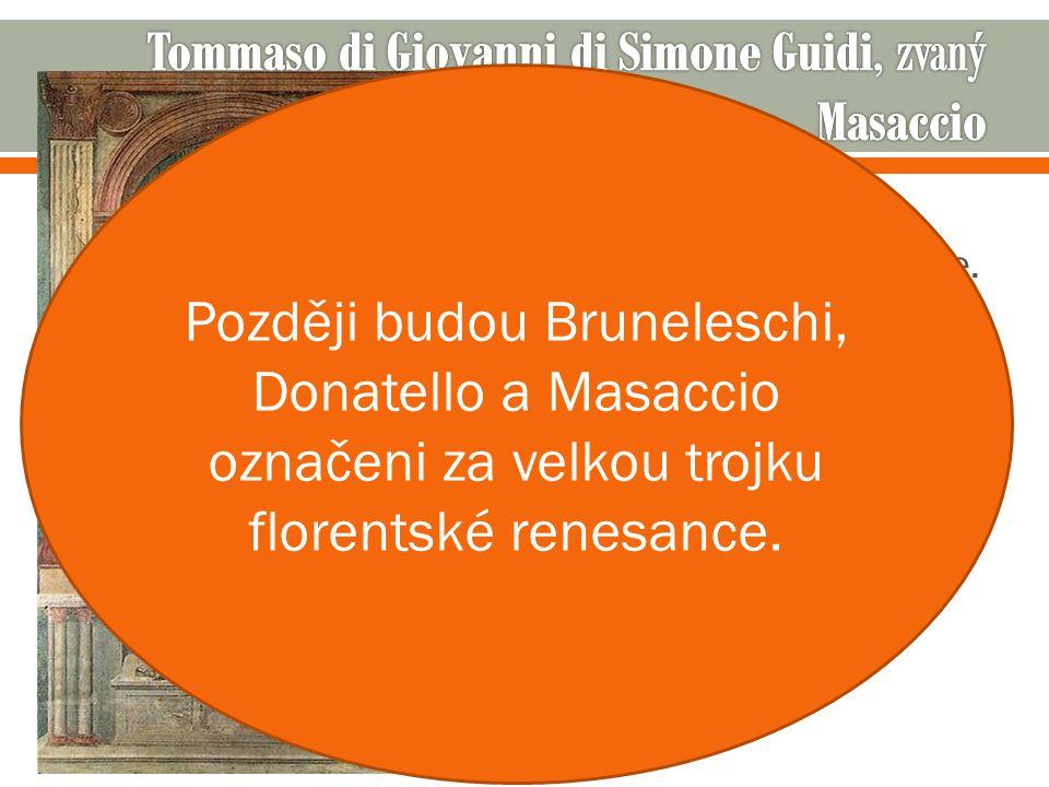 Tommaso di Giovanni di Simone Guidi, zvaný Masaccio