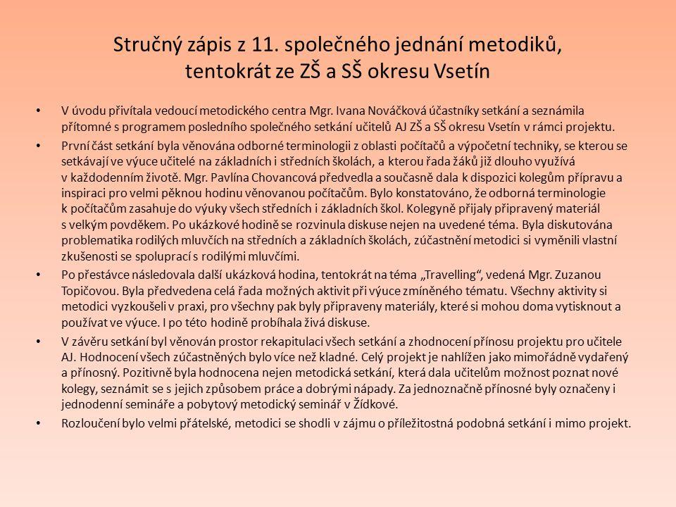 Stručný zápis z 11. společného jednání metodiků, tentokrát ze ZŠ a SŠ okresu Vsetín