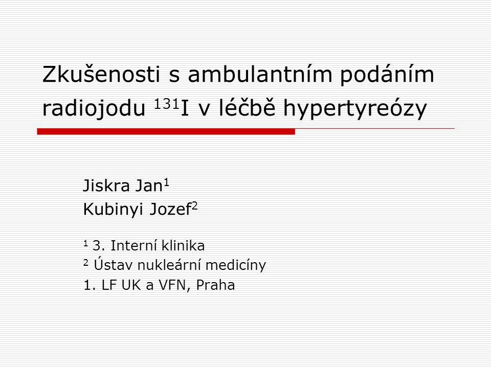 Zkušenosti s ambulantním podáním radiojodu 131I v léčbě hypertyreózy
