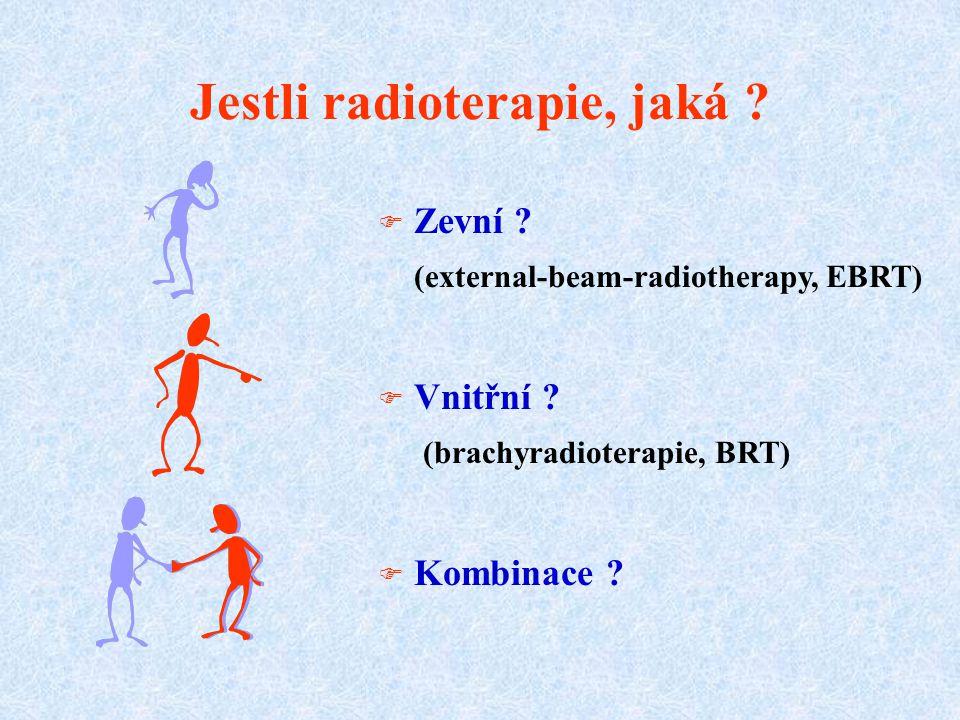 Jestli radioterapie, jaká