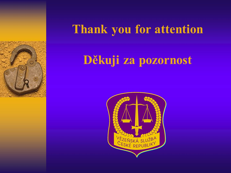 Thank you for attention Děkuji za pozornost