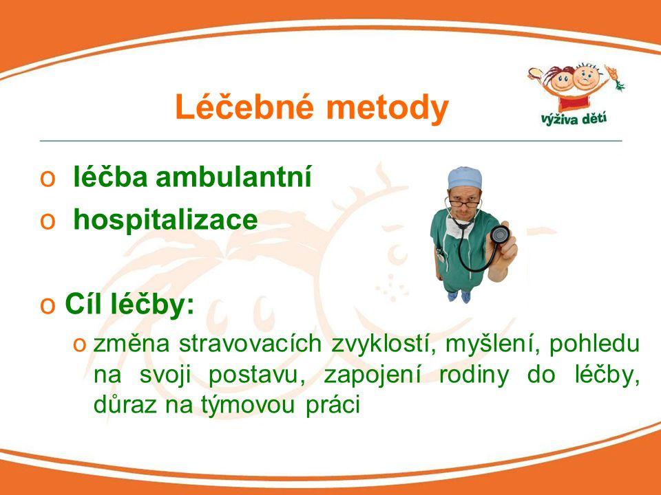 Léčebné metody léčba ambulantní hospitalizace Cíl léčby: