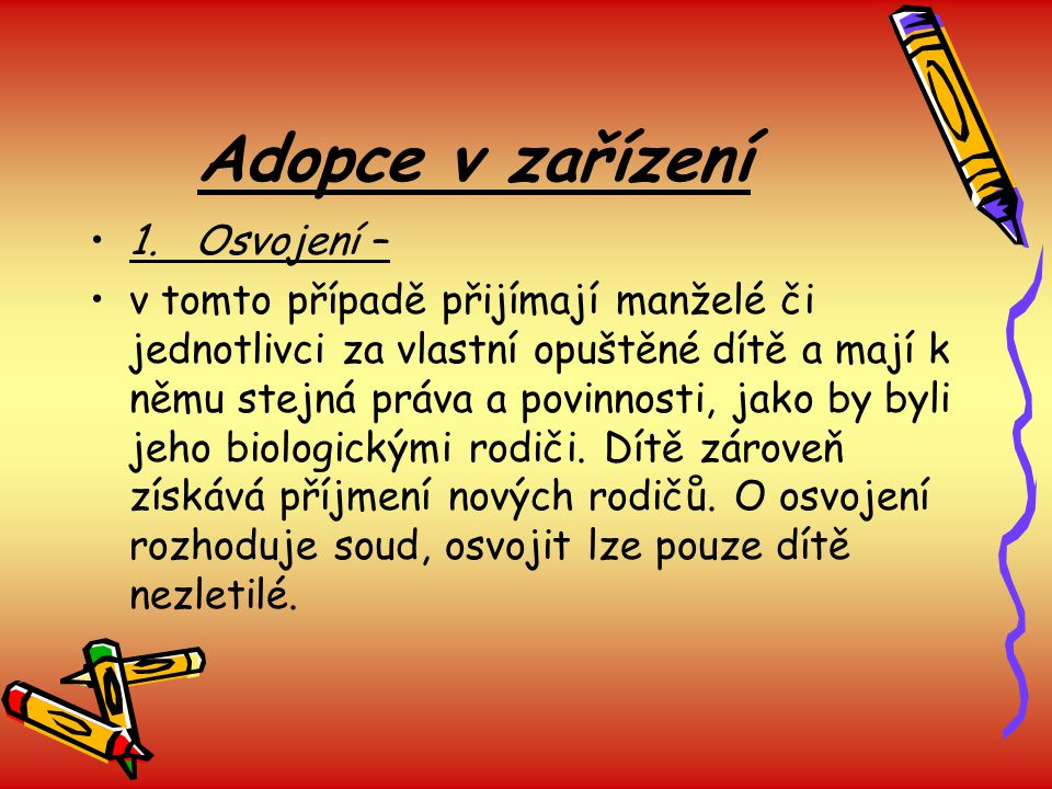 Adopce v zařízení 1. Osvojení –