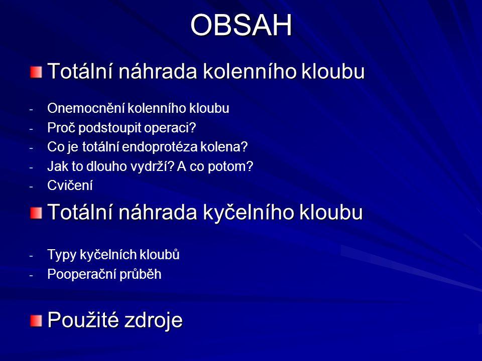 OBSAH Totální náhrada kolenního kloubu