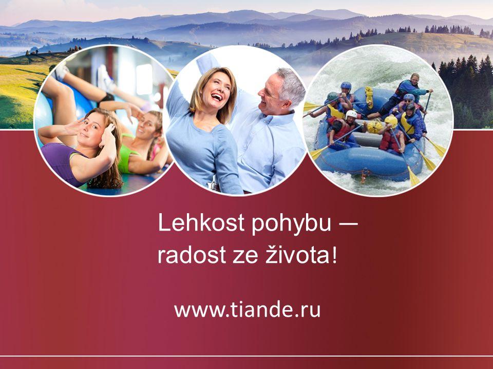 Lehkost pohybu — radost ze života! www.tiande.ru