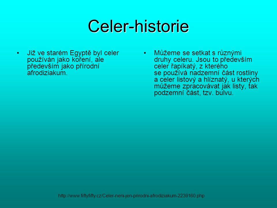 Celer-historie Již ve starém Egyptě byl celer používán jako koření, ale především jako přírodní afrodiziakum.