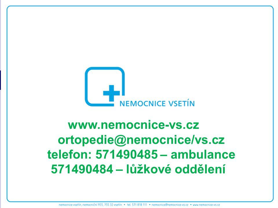 www.nemocnice-vs.cz ortopedie@nemocnice/vs.cz. telefon: 571490485 – ambulance.