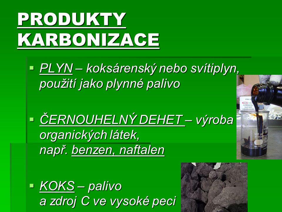 PRODUKTY KARBONIZACE PLYN – koksárenský nebo svítiplyn, použití jako plynné palivo.