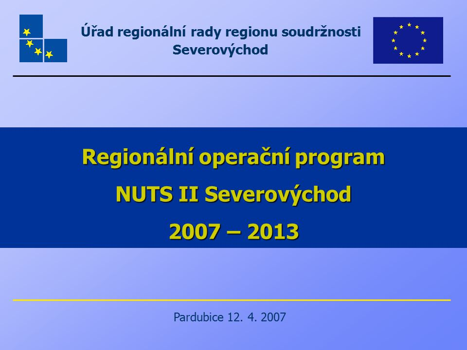 Regionální operační program NUTS II Severovýchod 2007 – 2013