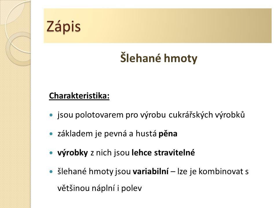 Zápis Šlehané hmoty Charakteristika: