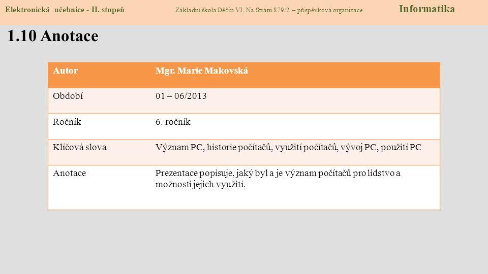 1.10 Anotace Autor Mgr. Marie Makovská Období 01 – 06/2013 Ročník