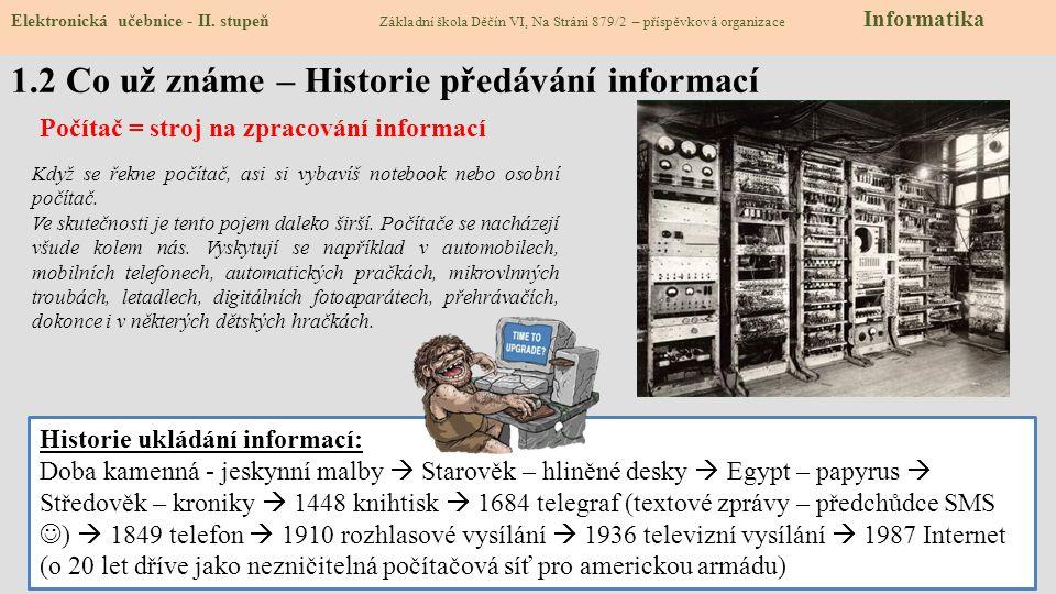 1.2 Co už známe – Historie předávání informací