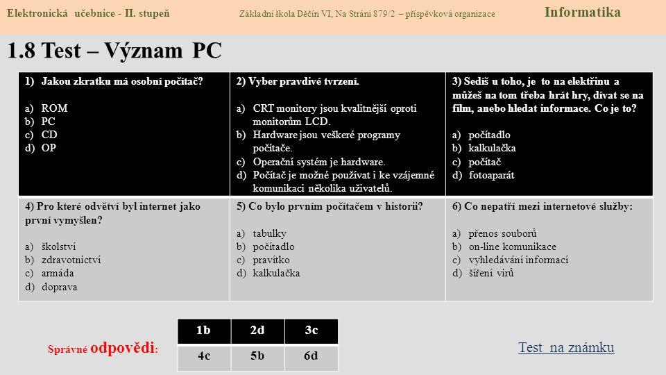 1.8 Test – Význam PC Test na známku 1b 2d 3c 4c 5b 6d
