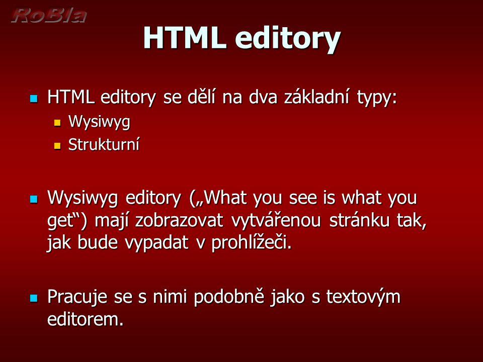 HTML editory HTML editory se dělí na dva základní typy: