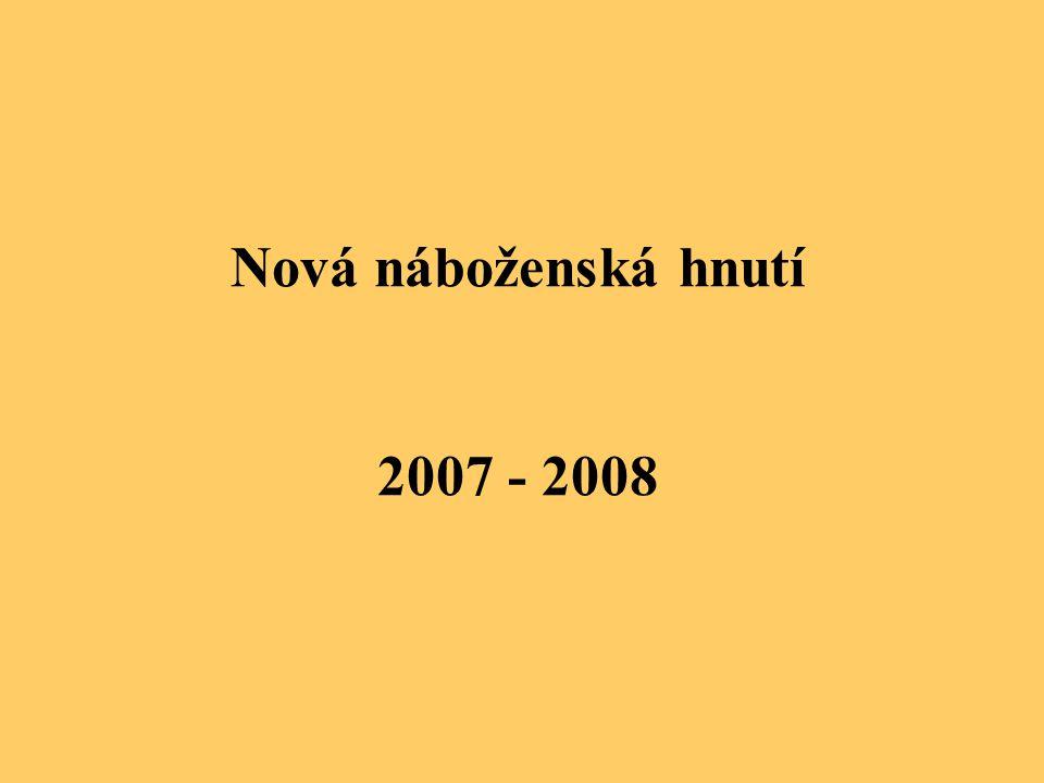 Nová náboženská hnutí 2007 - 2008