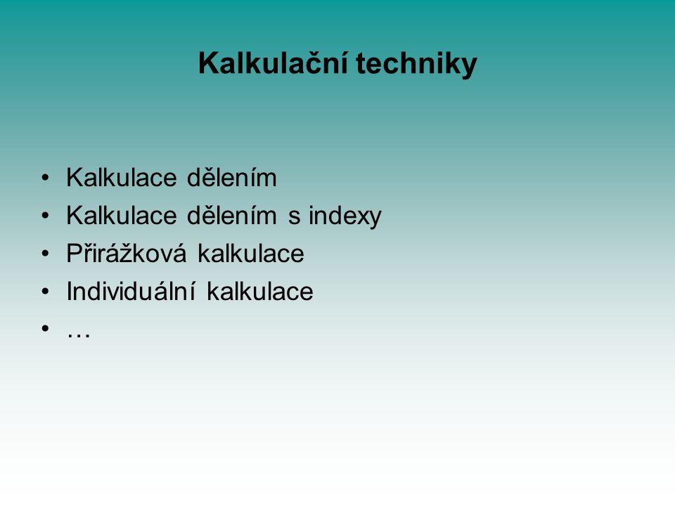 Kalkulační techniky Kalkulace dělením Kalkulace dělením s indexy