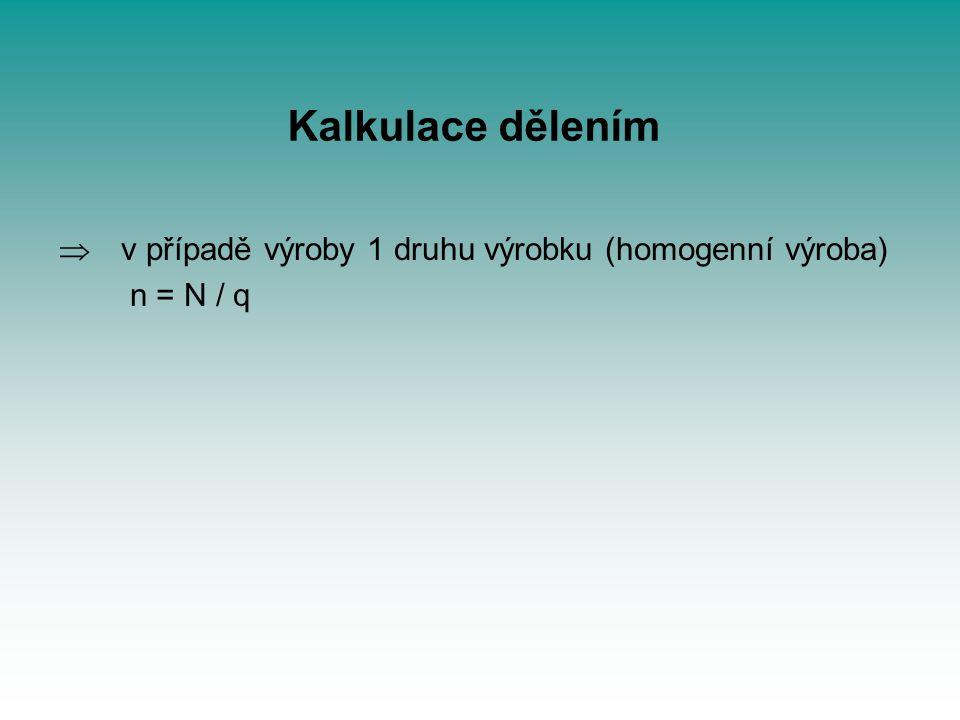Kalkulace dělením v případě výroby 1 druhu výrobku (homogenní výroba)
