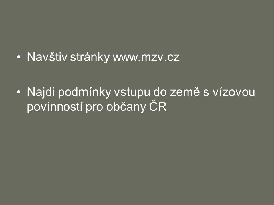 Navštiv stránky www.mzv.cz