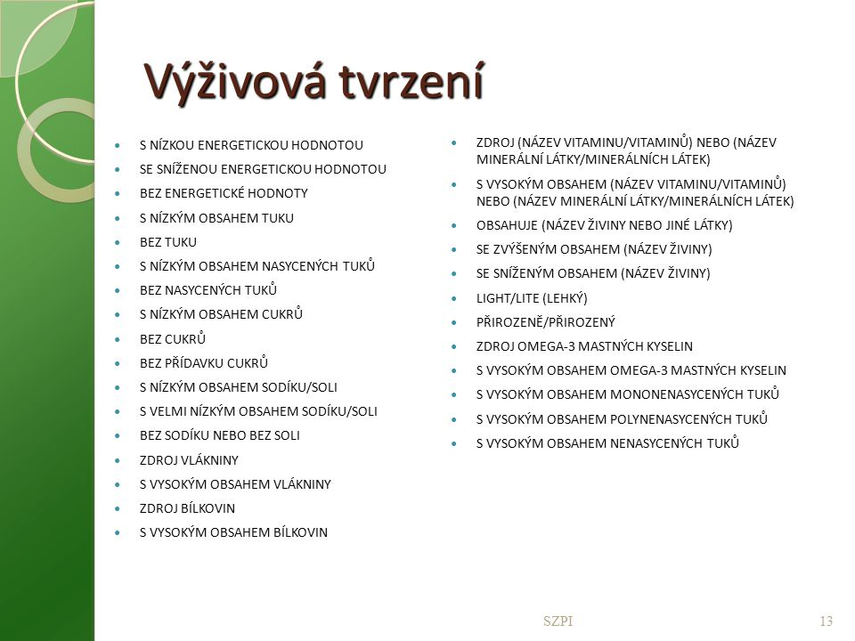 Výživová tvrzení ZDROJ (NÁZEV VITAMINU/VITAMINŮ) NEBO (NÁZEV MINERÁLNÍ LÁTKY/MINERÁLNÍCH LÁTEK)