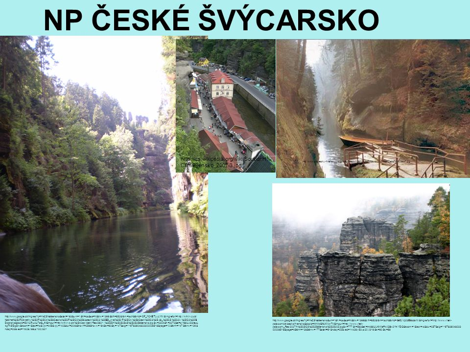 NP ČESKÉ ŠVÝCARSKO http://cs.wikipedia.org/wiki/Soubor:H%C5%99ensko_2007-3.jpg.