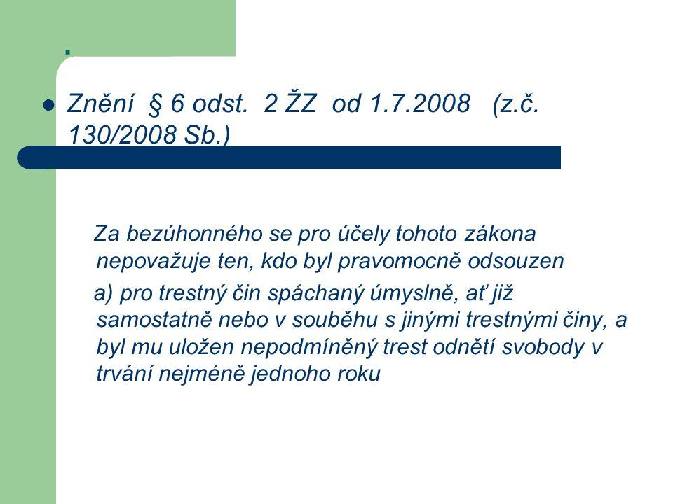 . Znění § 6 odst. 2 ŽZ od 1.7.2008 (z.č. 130/2008 Sb.)