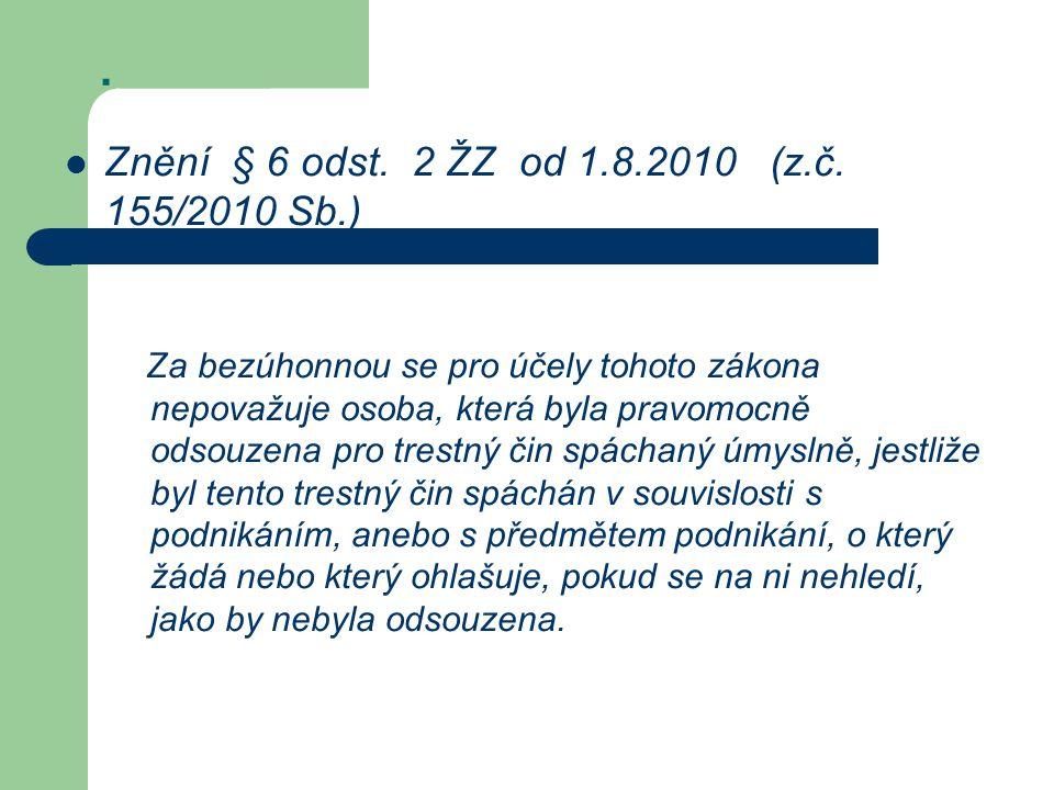 . Znění § 6 odst. 2 ŽZ od 1.8.2010 (z.č. 155/2010 Sb.)