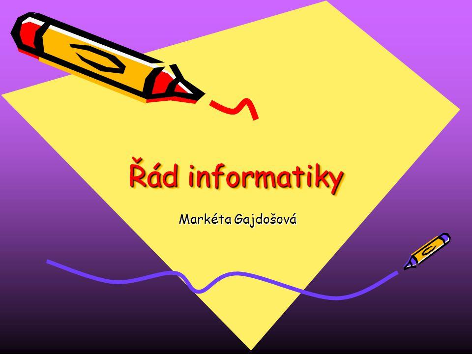 Řád informatiky Markéta Gajdošová