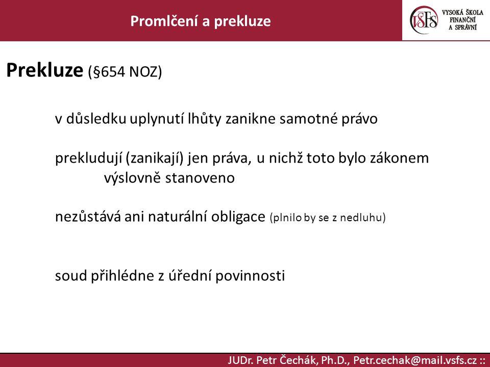 Prekluze (§654 NOZ) Promlčení a prekluze