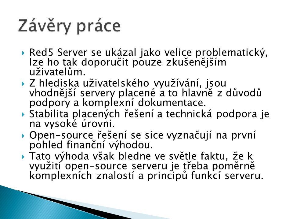 Závěry práce Red5 Server se ukázal jako velice problematický, lze ho tak doporučit pouze zkušenějším uživatelům.