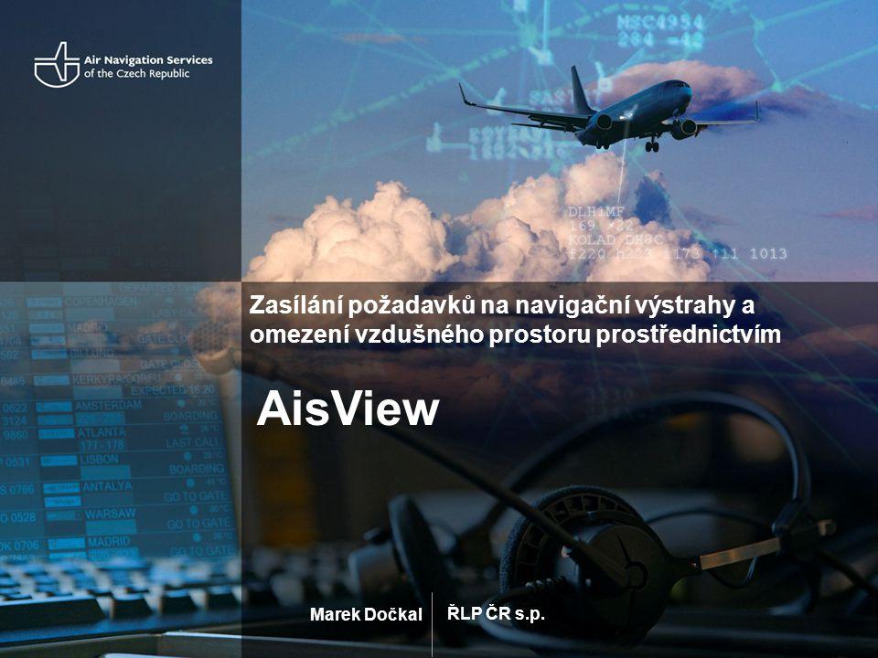 Zasílání požadavků na navigační výstrahy a omezení vzdušného prostoru prostřednictvím