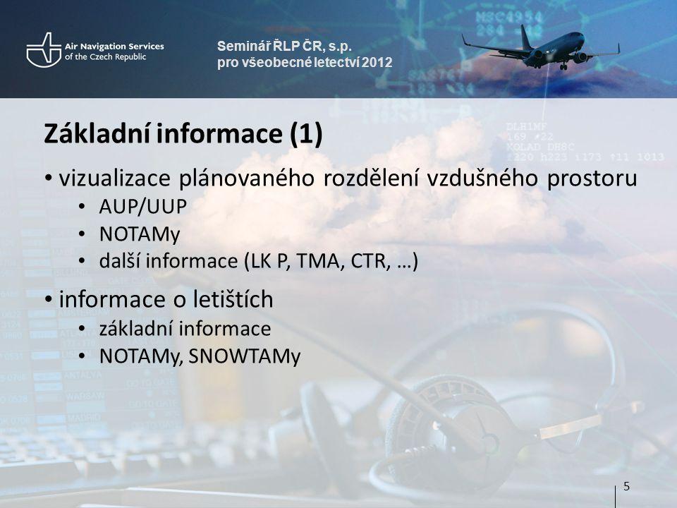 Seminář ŘLP ČR, s.p. pro všeobecné letectví 2012. Základní informace (1) vizualizace plánovaného rozdělení vzdušného prostoru.