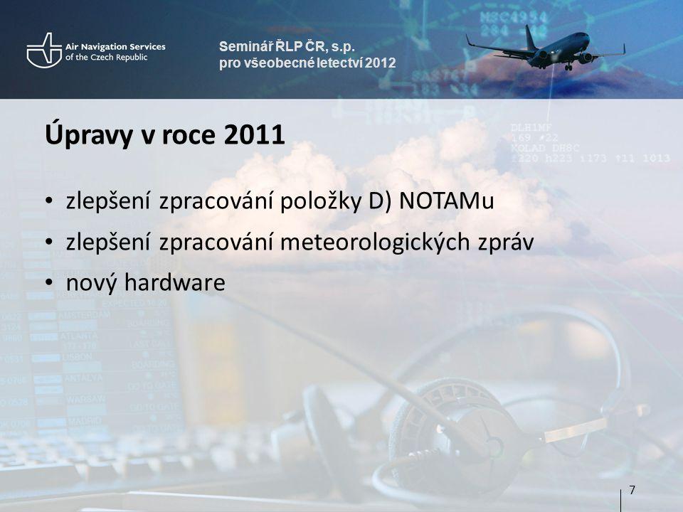 Úpravy v roce 2011 zlepšení zpracování položky D) NOTAMu