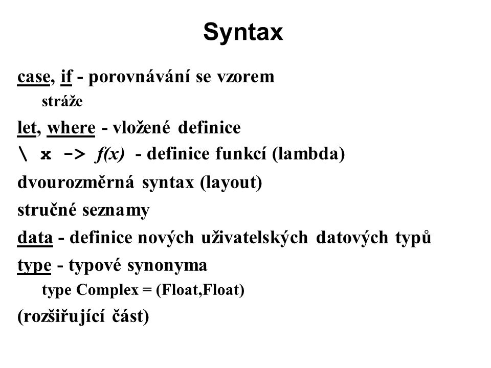 Syntax case, if - porovnávání se vzorem let, where - vložené definice