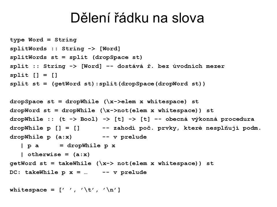 Dělení řádku na slova type Word = String