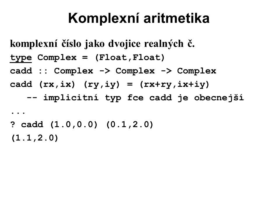 Komplexní aritmetika komplexní číslo jako dvojice realných č.
