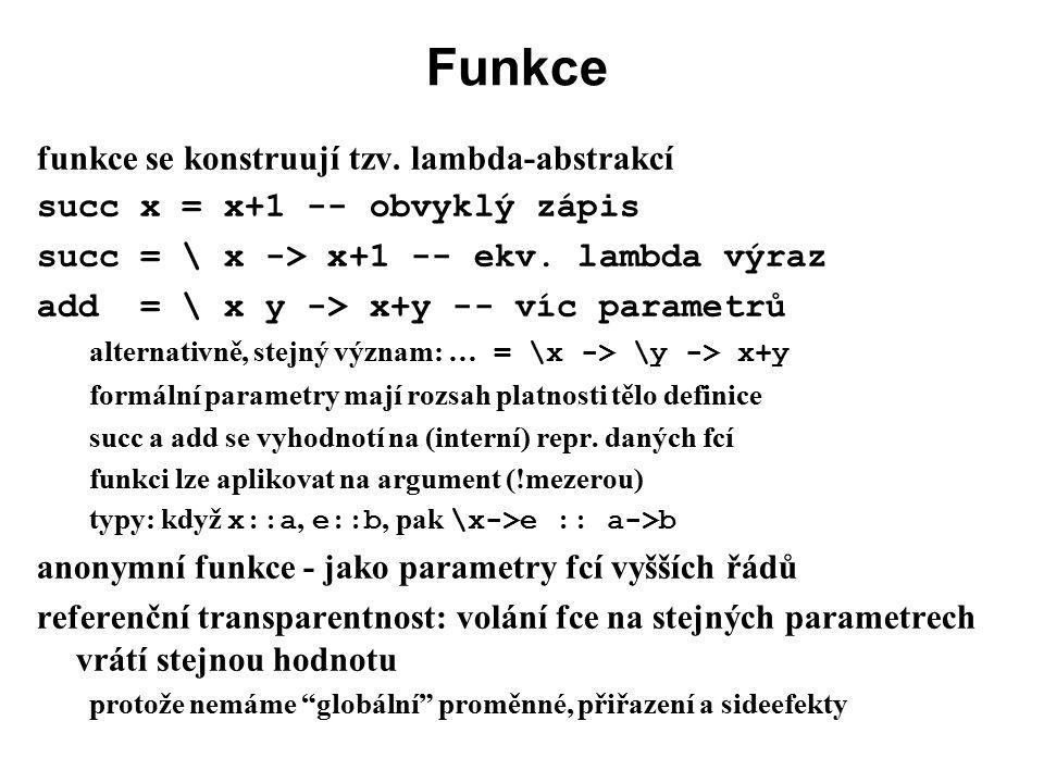Funkce funkce se konstruují tzv. lambda-abstrakcí