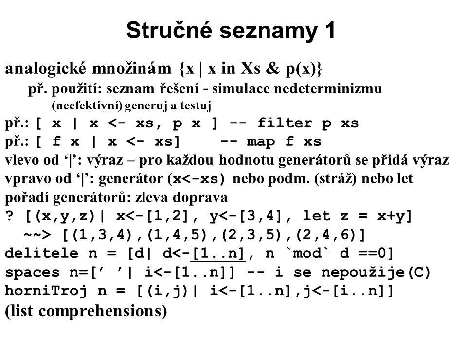 Stručné seznamy 1 analogické množinám {x | x in Xs & p(x)}