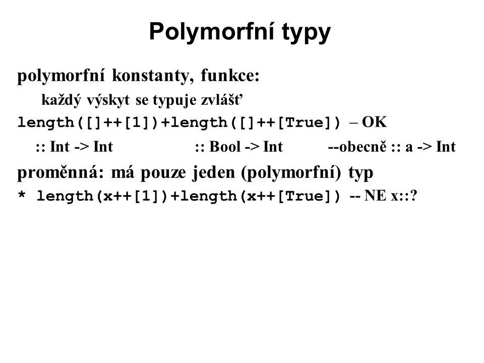 Polymorfní typy polymorfní konstanty, funkce: