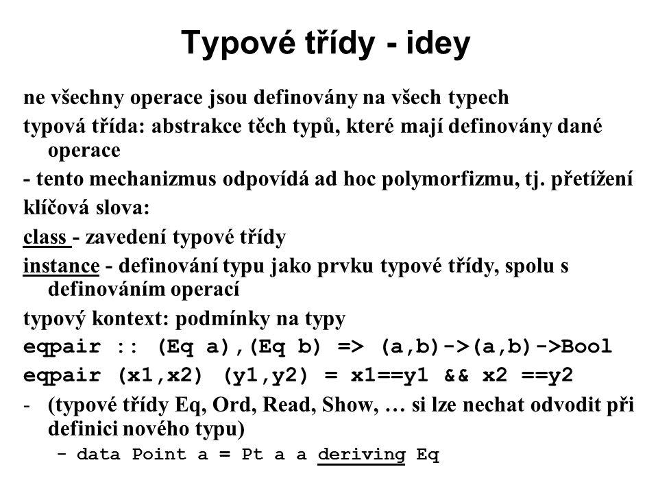 Typové třídy - idey ne všechny operace jsou definovány na všech typech