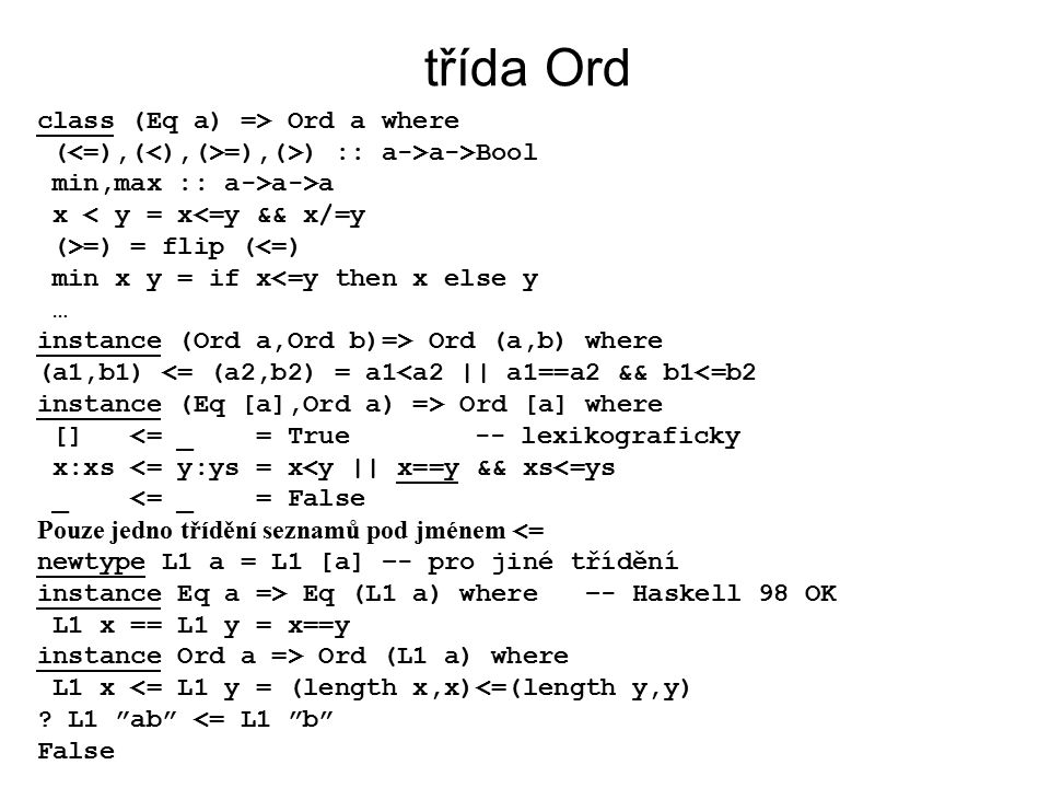 třída Ord class (Eq a) => Ord a where
