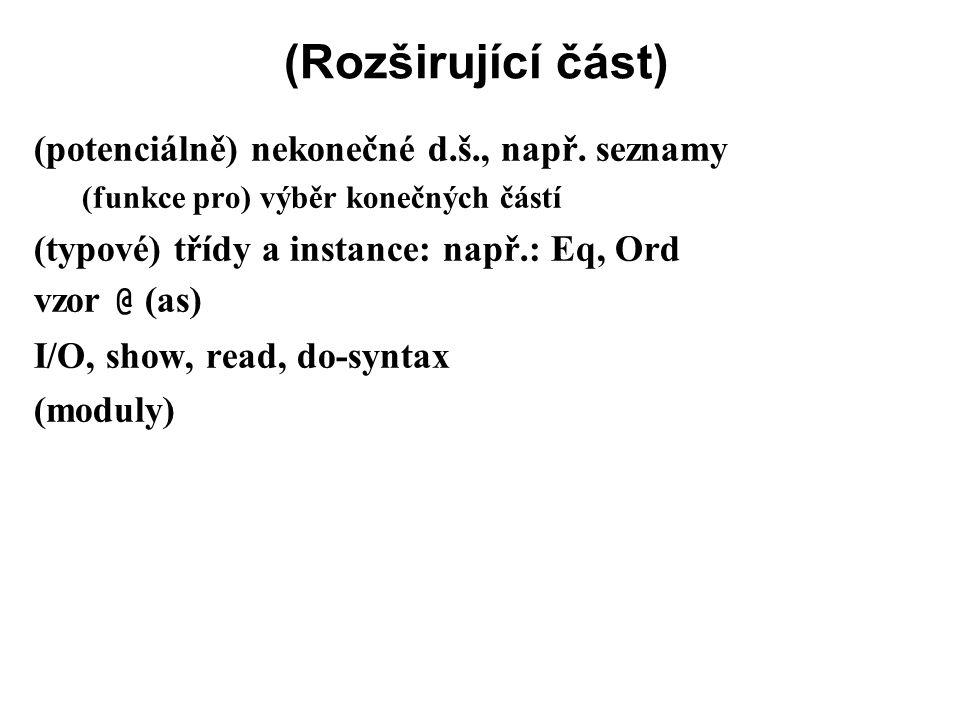 (Rozširující část) (potenciálně) nekonečné d.š., např. seznamy