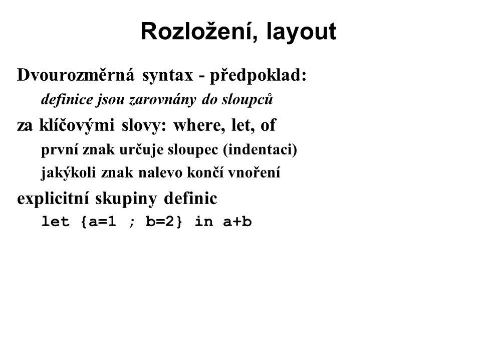 Rozložení, layout Dvourozměrná syntax - předpoklad: