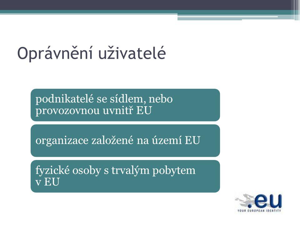 Oprávnění uživatelé podnikatelé se sídlem, nebo provozovnou uvnitř EU