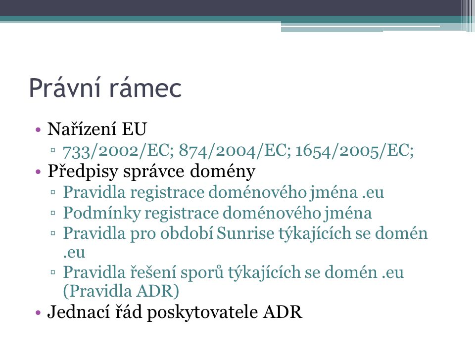 Právní rámec Nařízení EU Předpisy správce domény