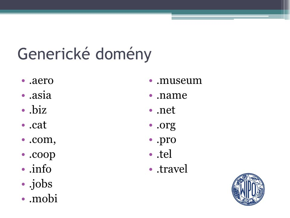 Generické domény .aero .museum .asia .name .biz .net .cat .org .com,