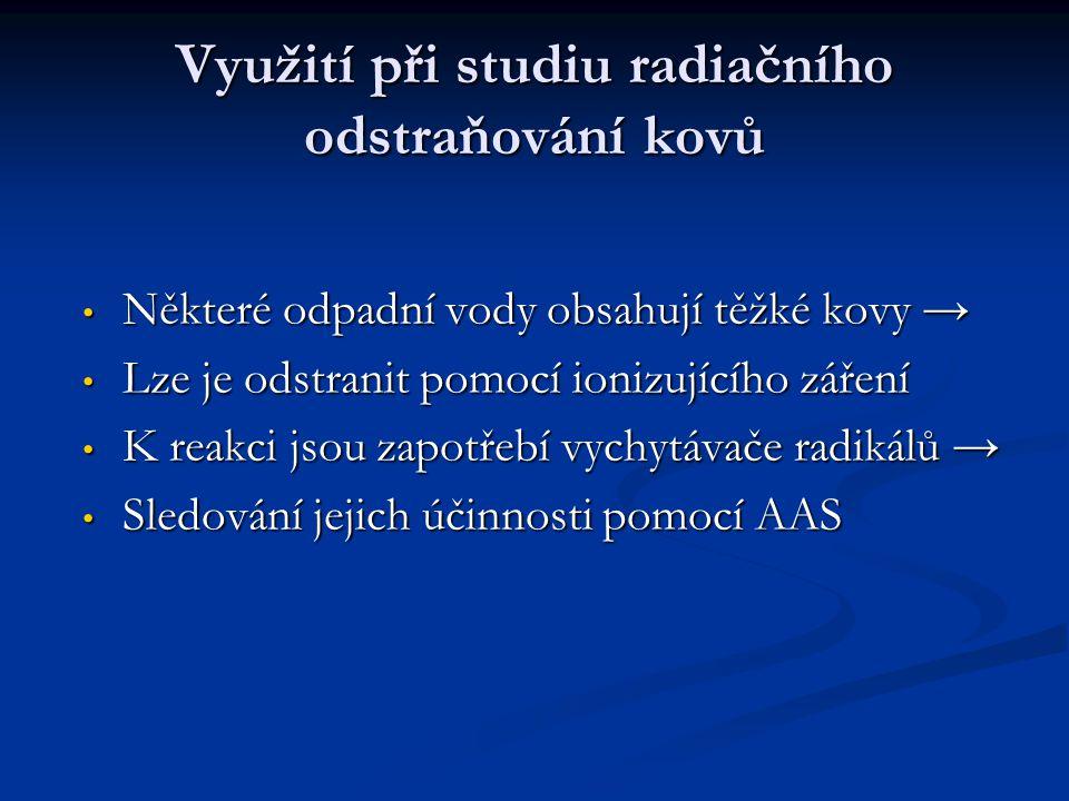 Využití při studiu radiačního odstraňování kovů