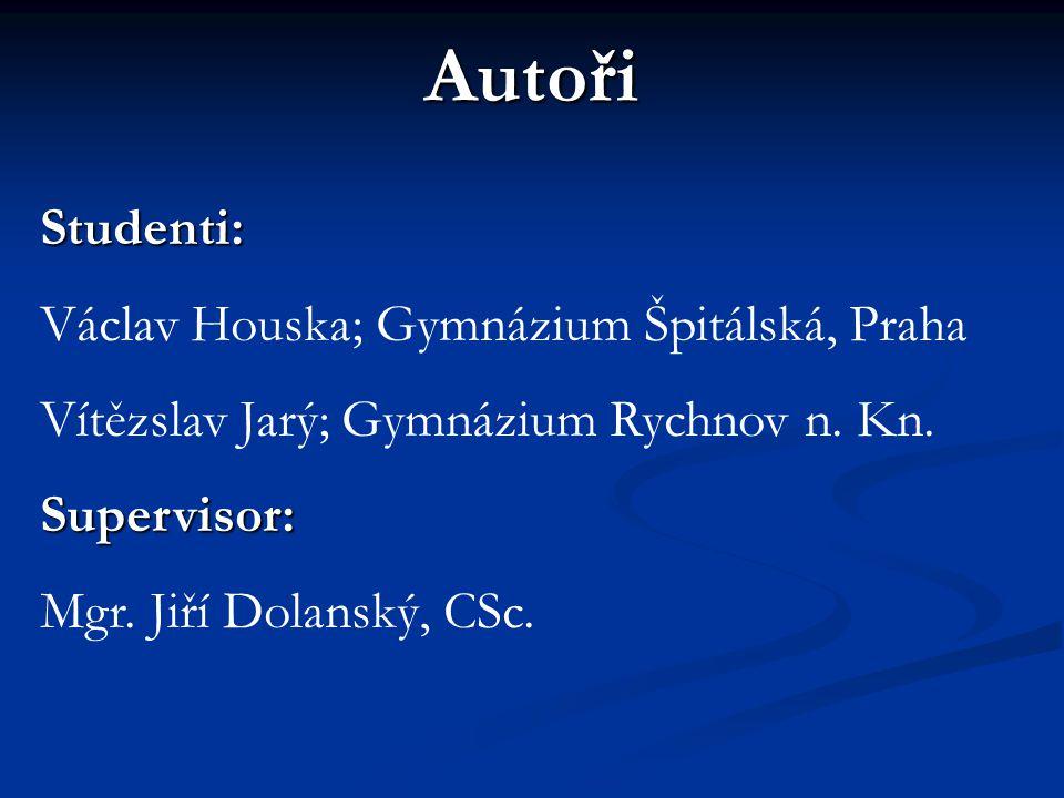 Autoři Studenti: Václav Houska; Gymnázium Špitálská, Praha