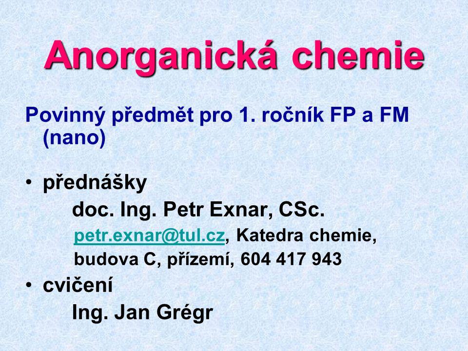 Anorganická chemie Povinný předmět pro 1. ročník FP a FM (nano)