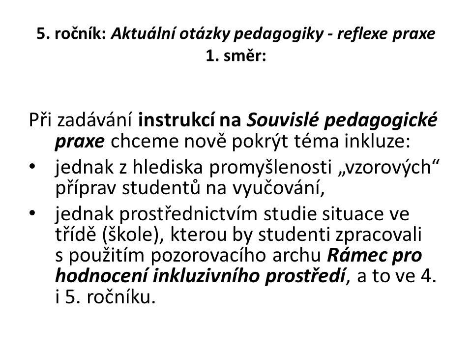 5. ročník: Aktuální otázky pedagogiky - reflexe praxe 1. směr: