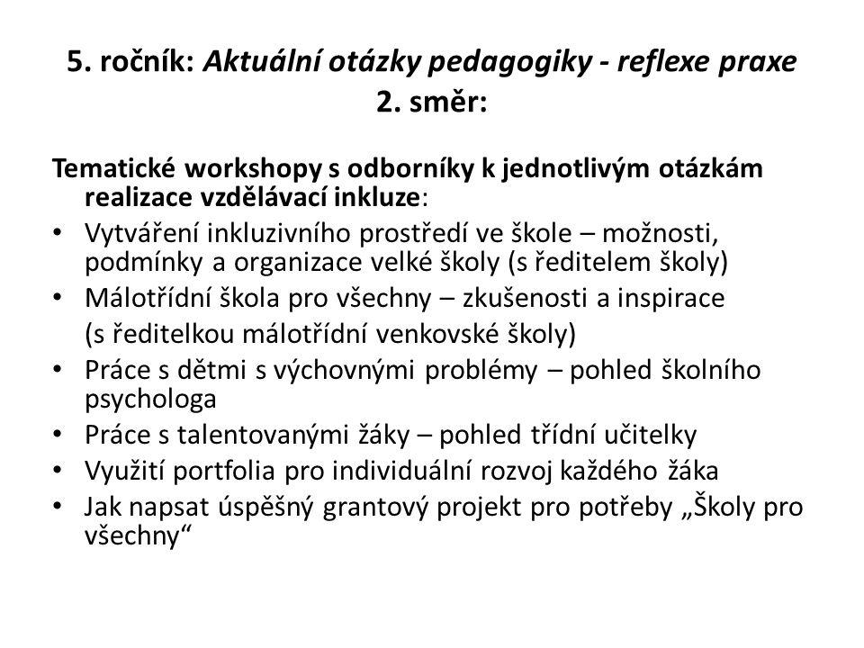 5. ročník: Aktuální otázky pedagogiky - reflexe praxe 2. směr: